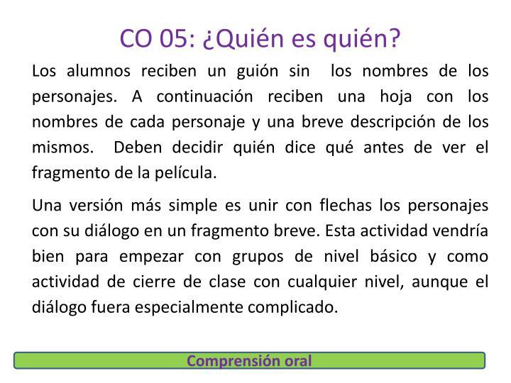 CO 05: ¿Quién es quién?