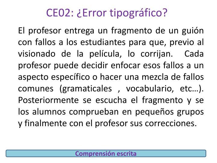 CE02: ¿Error tipográfico?