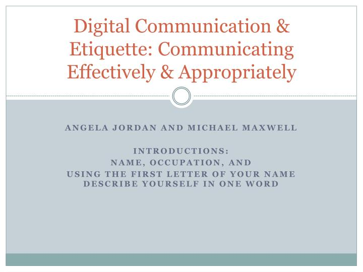 Digital Communication & Etiquette: Communicating