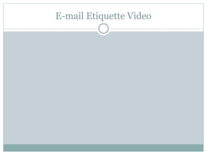 E-mail Etiquette Video