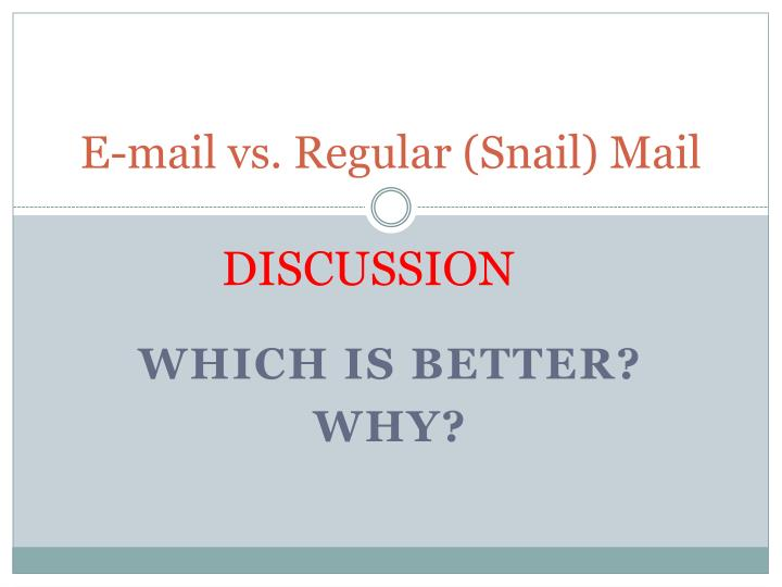 E-mail vs. Regular (Snail) Mail