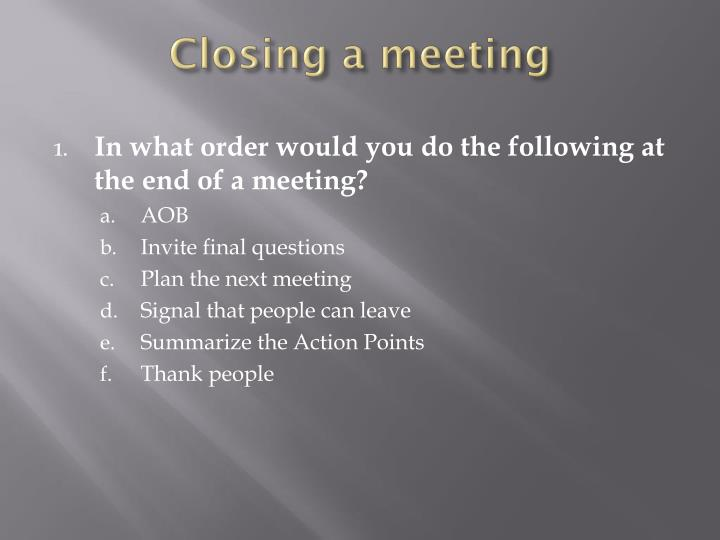 Closing a meeting