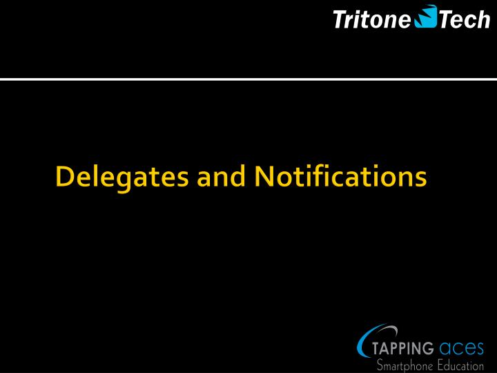 Delegates and Notifications