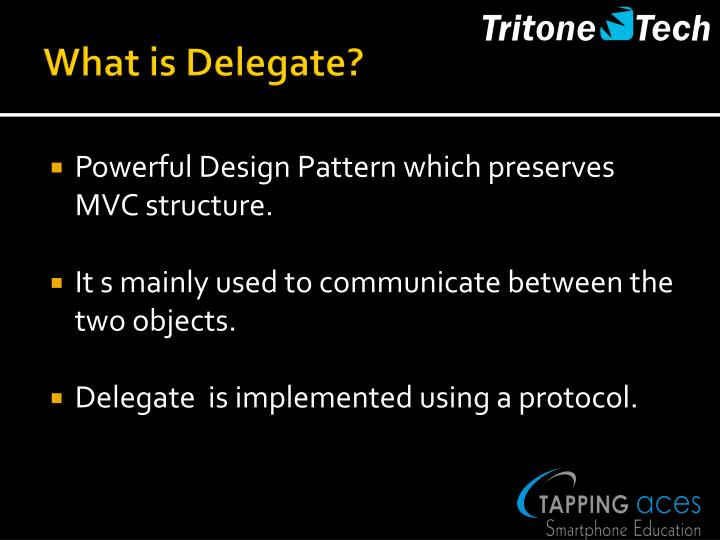 What is Delegate?