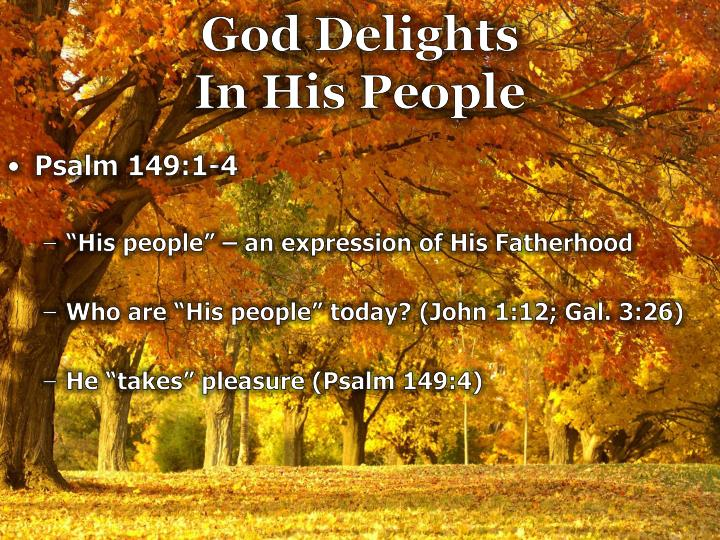 God delights in his people