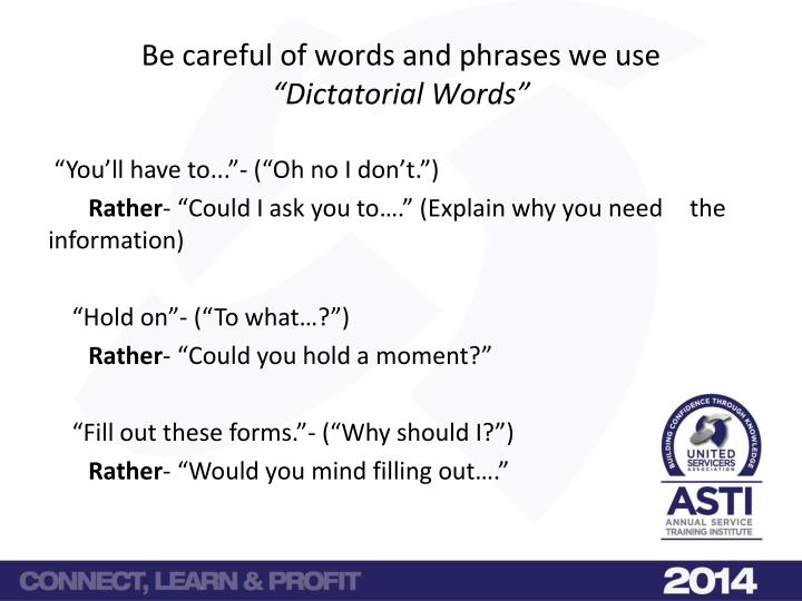 Be careful of words and phrases we