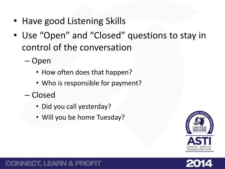 Have good Listening Skills