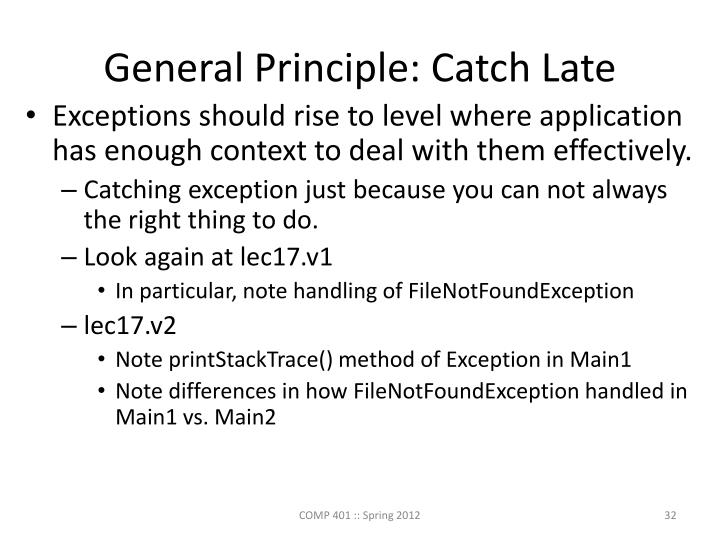 General Principle: Catch Late