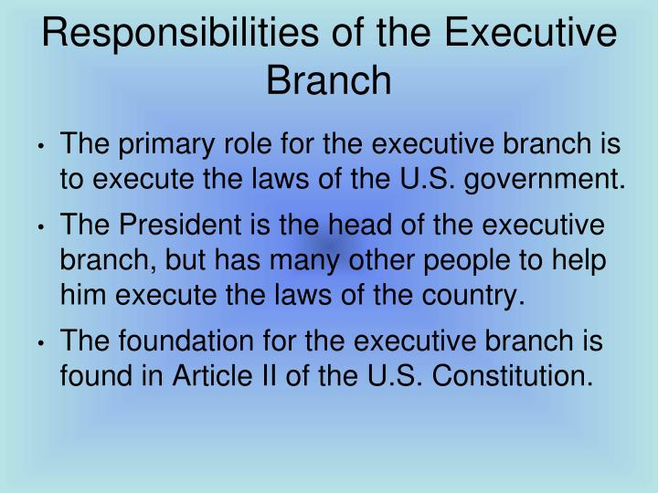 Responsibilities of the executive branch