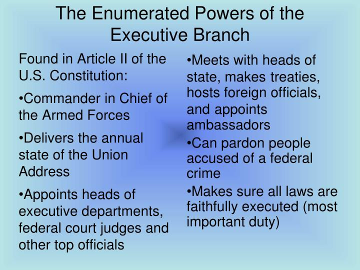 The enumerated powers of the executive branch