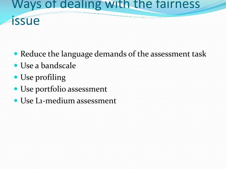 Ways of dealing with the fairness issue