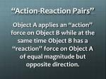 action reaction pairs