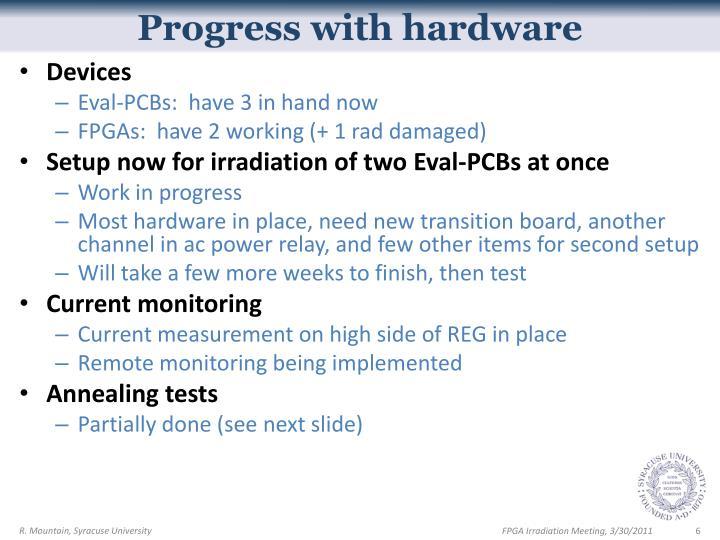 Progress with hardware