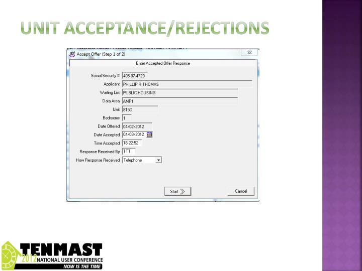 Unit acceptance/rejections