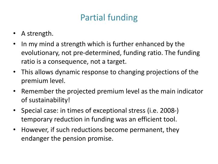 Partial funding