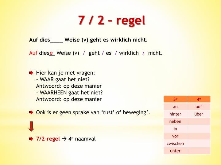 7 / 2 – regel