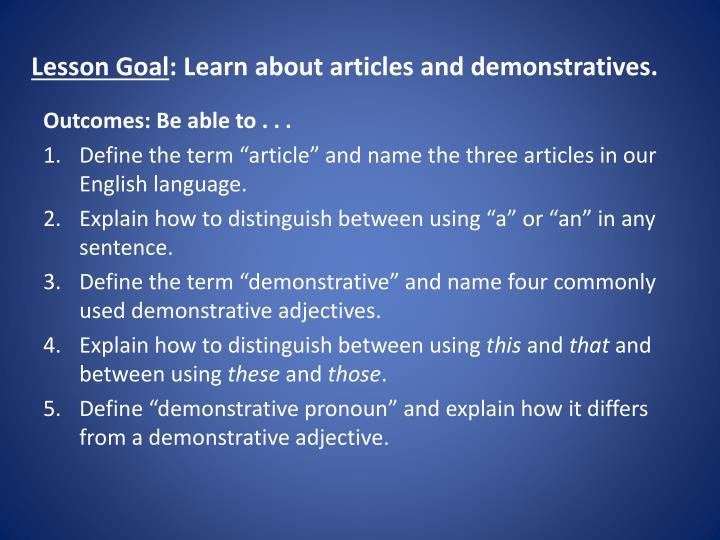 Lesson goal learn about articles and demonstratives