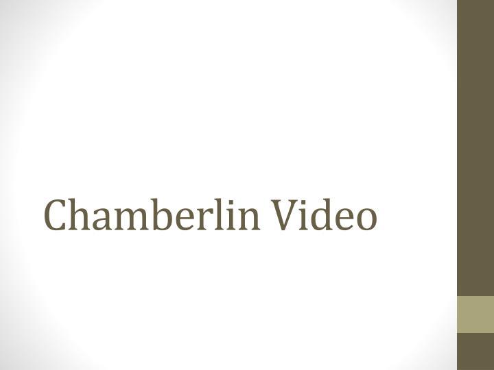 Chamberlin Video