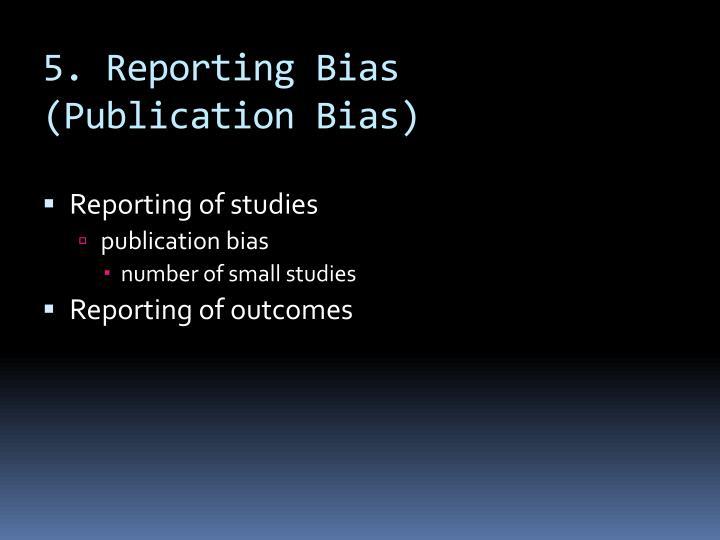 5. Reporting Bias (Publication Bias)
