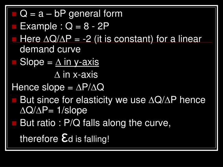 Q = a – bP general form