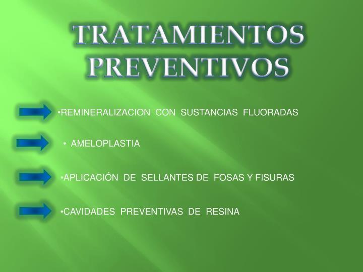 TRATAMIENTOS PREVENTIVOS