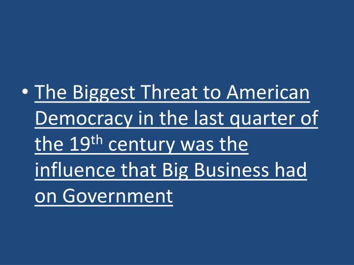 The Biggest Threat to American Democracy in the last quarter of the 19