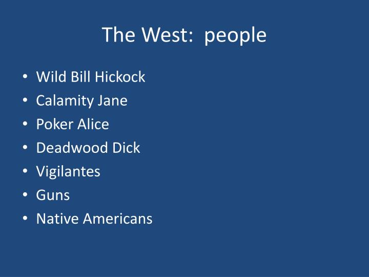 The West:  people