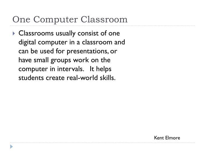 One Computer Classroom