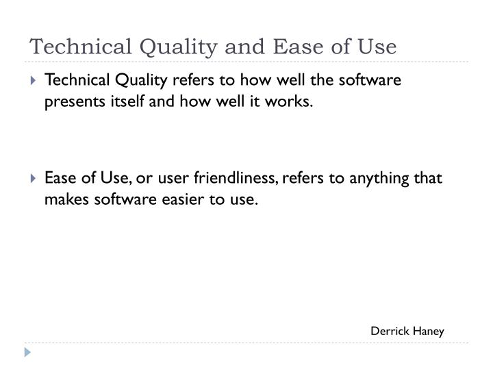 Technical Quality and Ease of Use