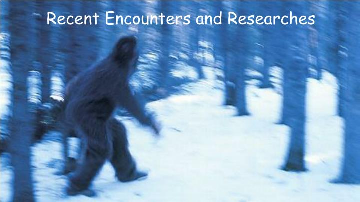 Recent Encounters and Researches