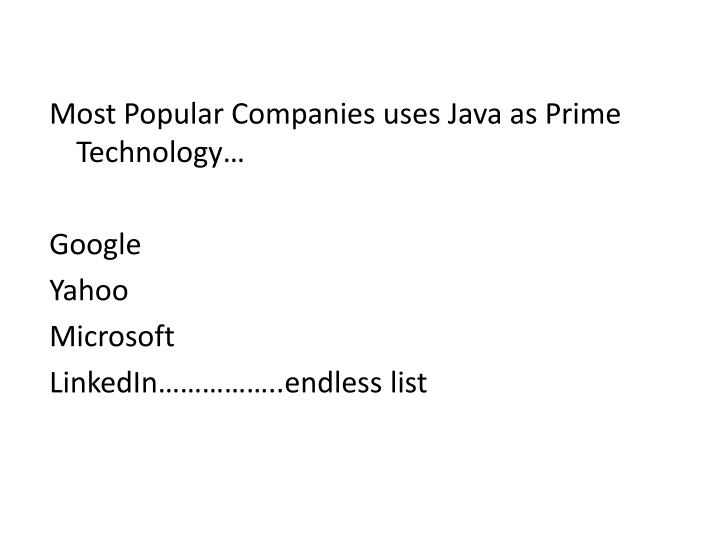 Most Popular Companies uses Java as Prime Technology…