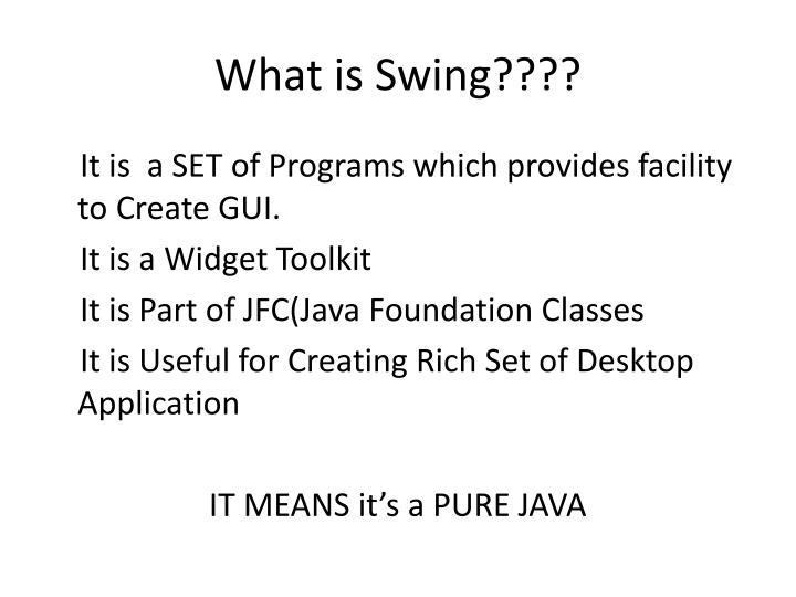 What is Swing????