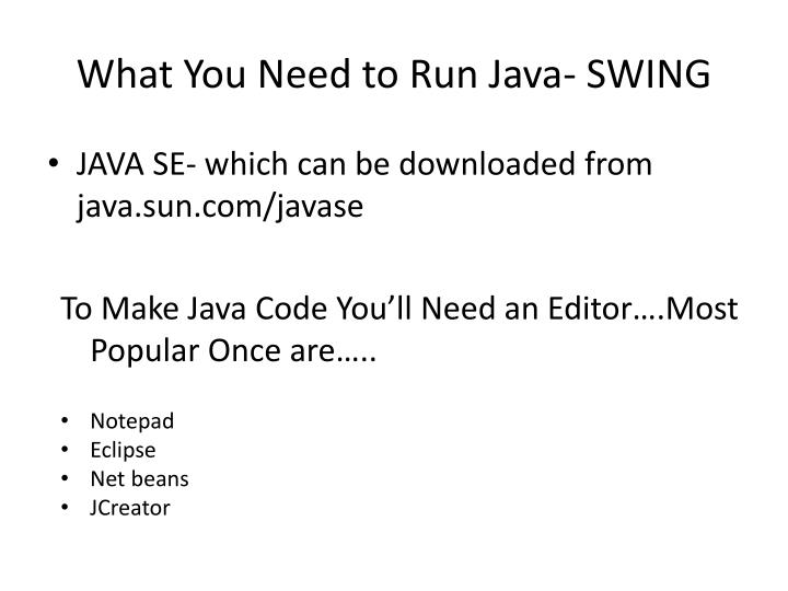 What You Need to Run Java- SWING