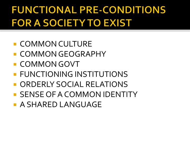 Functional pre conditions for a society to exist