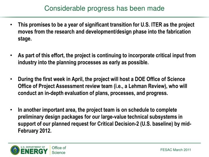 Considerable progress has been made