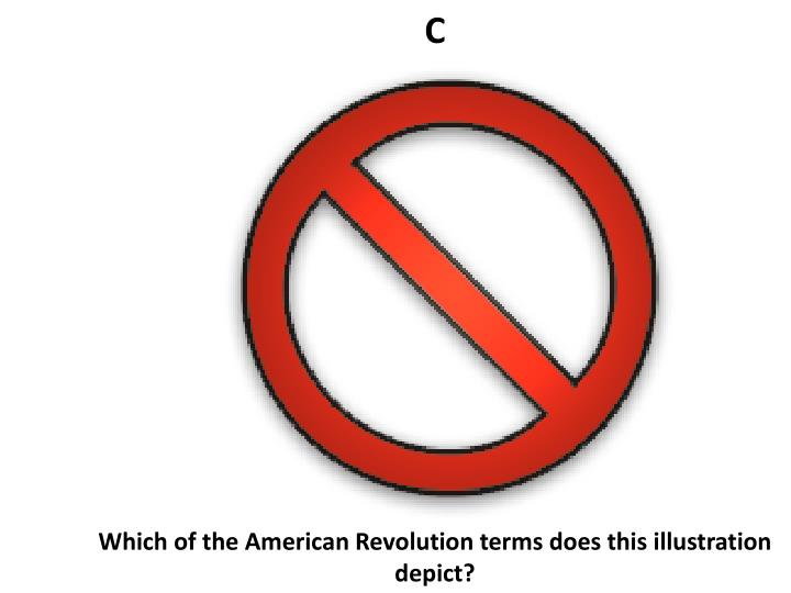 Which of the american revolution terms does this illustration depict