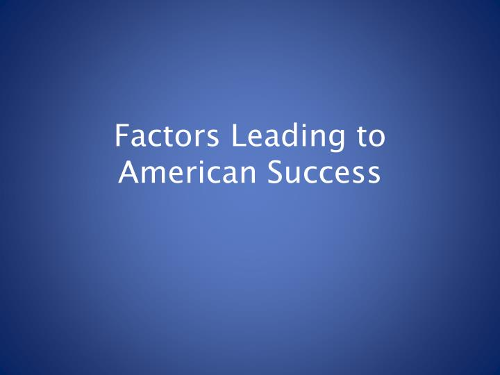 Factors Leading to American Success