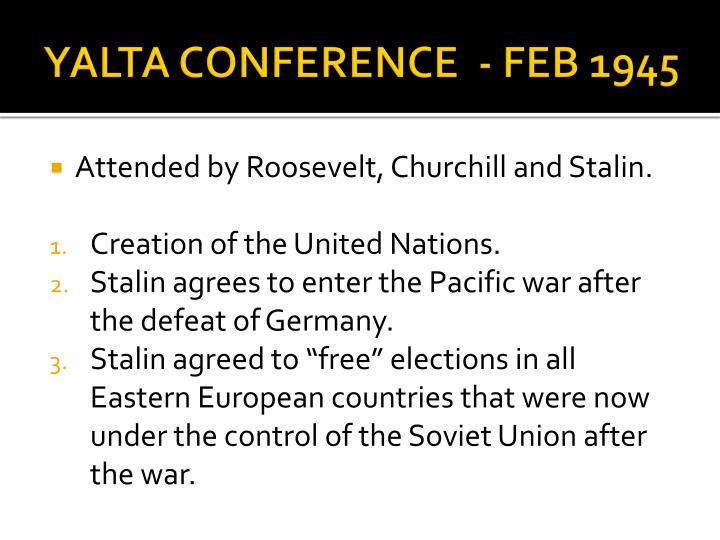 YALTA CONFERENCE  - FEB 1945