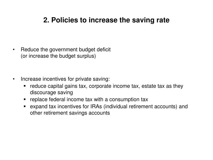 2. Policies to increase the saving rate