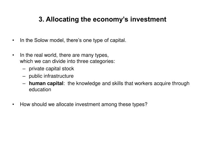 3. Allocating the economy's investment