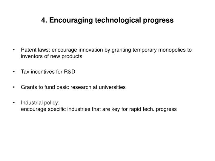 4. Encouraging technological progress