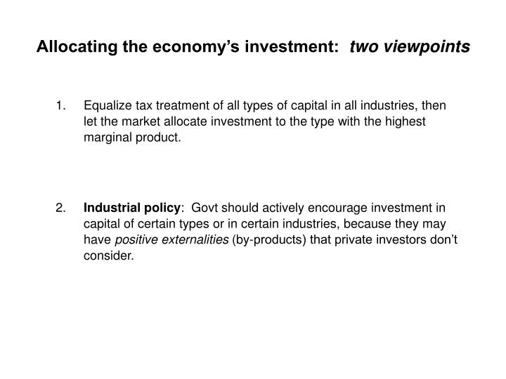 Allocating the economy's investment: