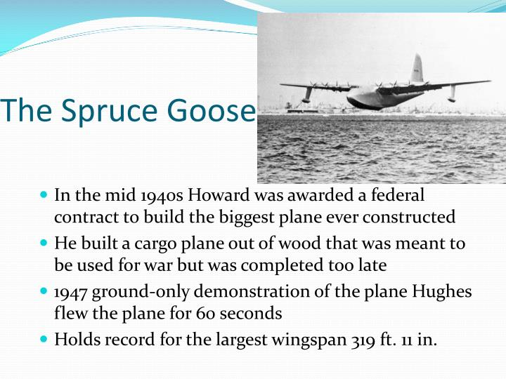 The Spruce Goose