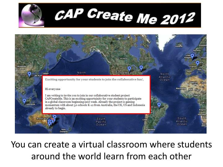 You can create a virtual classroom where students around the world learn from each other