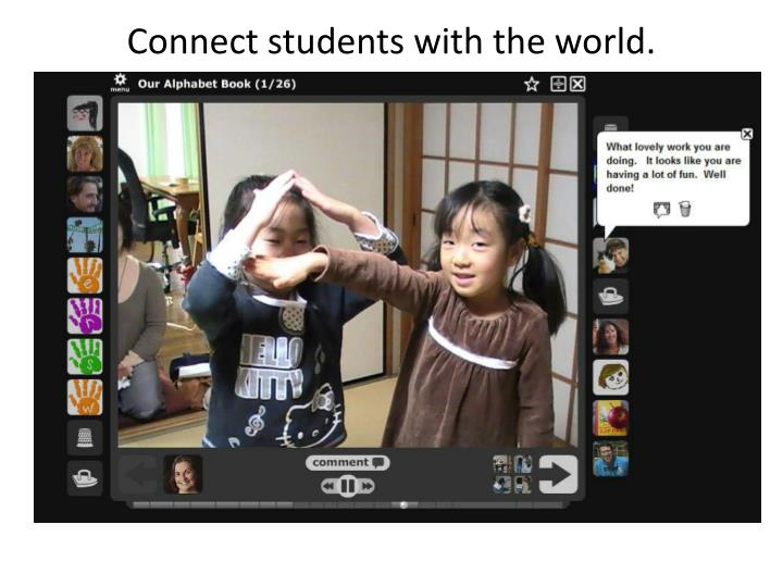 Connect students with the world.