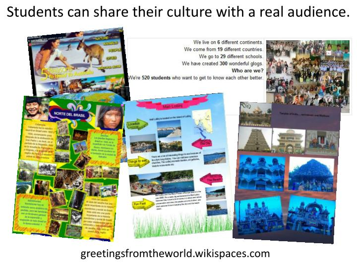 Students can share their culture with a real audience.