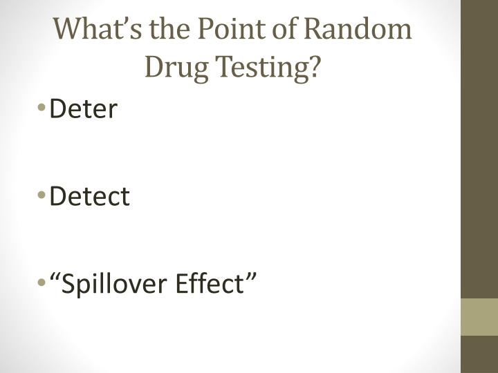 What's the Point of Random Drug Testing?