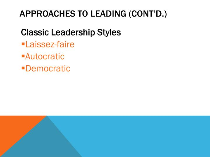 Approaches to Leading (cont'd.)