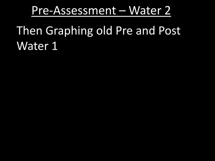 Pre-Assessment – Water 2