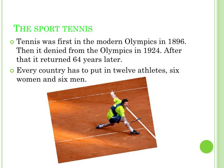The sport tennis